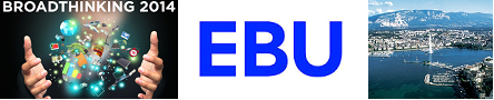Streamhub invited to the prestigious EBU Broadthinking 2014 Conference in Geneva.